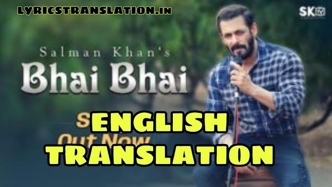 BHAI BHAI SONG LYRICS | Translation | in english – SALMAN KHAN