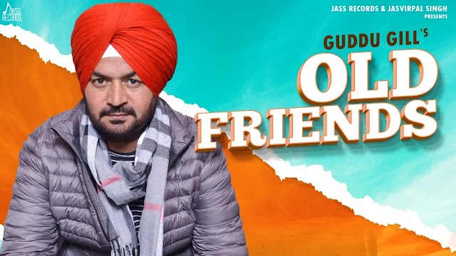 Old Friends Lyrics - Guddu Gill