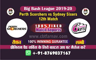 Sixer vs Perth 12th Match BBL T20 Today Match Prediction Tips