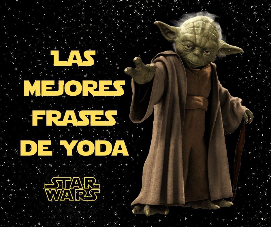 Las Mejores Frases De Yoda