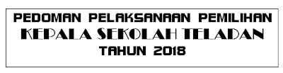 Pedoman Pelaksanaan Pemilihan Kepala Sekolah Teladan Tahun  Pelajar Indonesia JUKNIS PEMILIHAN KEPALA SEKOLAH TELADAN TAHUN 2018