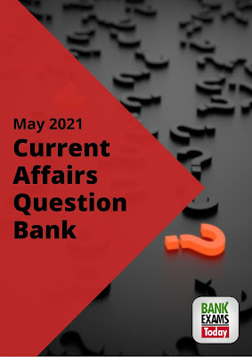 Current Affairs Question Bank: May 2021