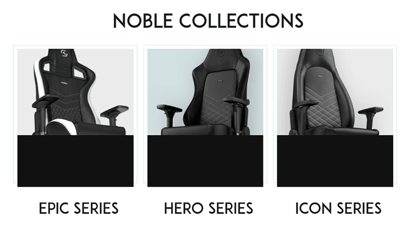 noblechairs has three series of gaming chairs
