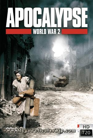 Apocalipsis: La Segunda Guerra Mundial [720p] [Latino] [MEGA]