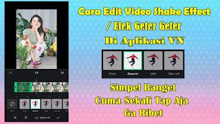 Cara Edit Video Shake Effect Di Aplikasi VN