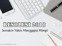 Resolusi 2018, Semakin Yakin Menggapai Mimpi