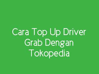 cara top up kredit driver grab lewat tokopedia