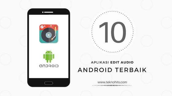 Aplikasi Edit Audio untuk Android Terbaik