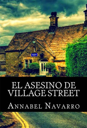 El asesino de Village Street. Annabel Navarro | Libros en