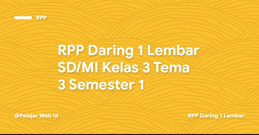 Download RPP Daring 1 Lembar SD/MI Kelas 3 Tema 3 Semester 1