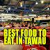 Best Food to Eat in Tawau