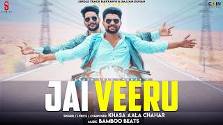 Jai Veeru Song Lyrics in hindi Khasa Aala Chahar