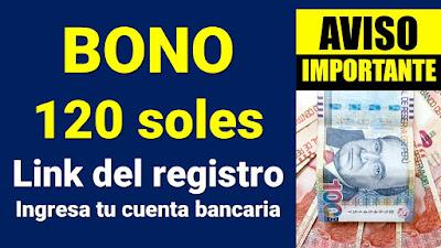 LINK para ingresar tu cuenta bancaria y cobrar el Bono 120