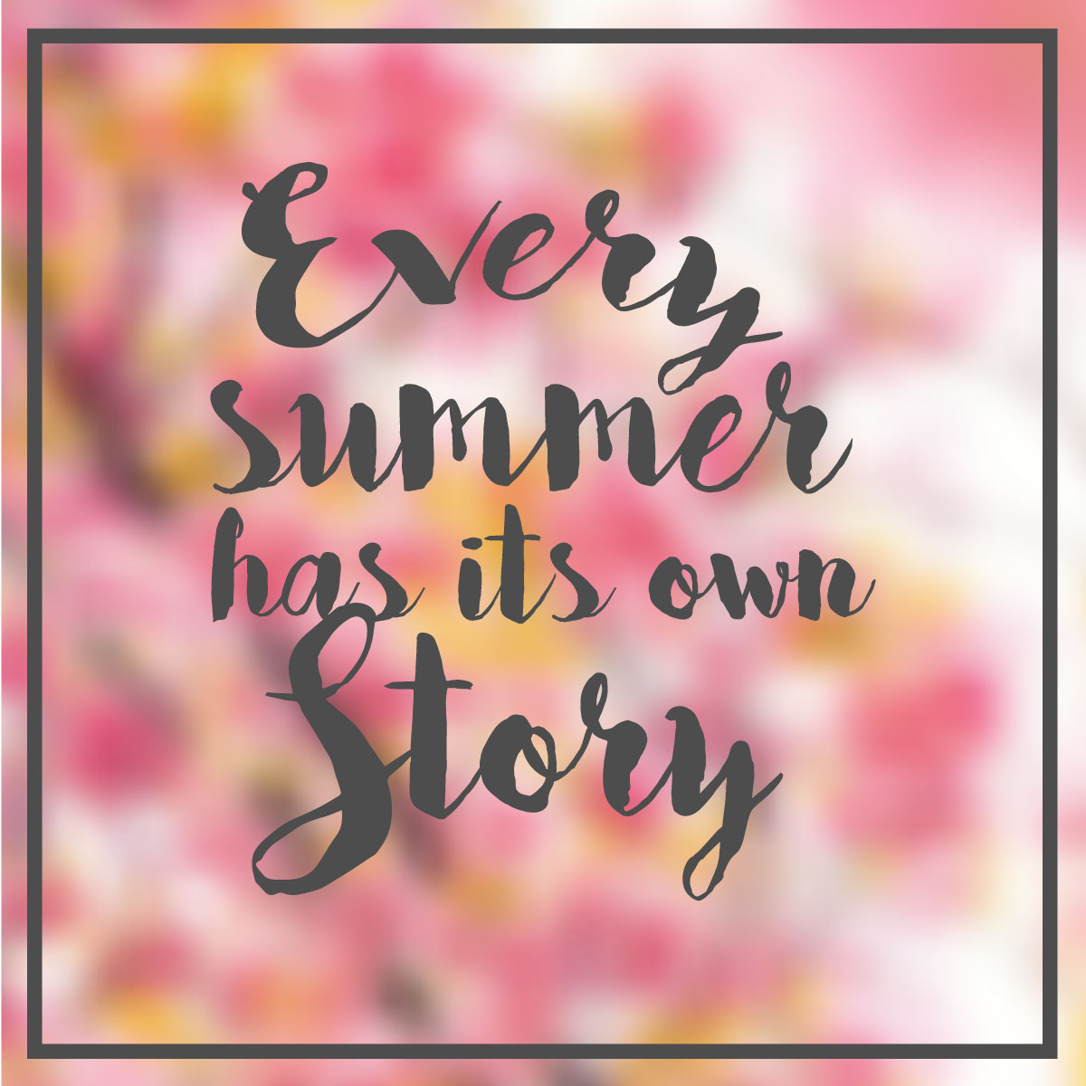 Marvelous Every Summer Does Indeed Have Its Own Story.