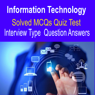 Solved MCQs With Answers Information Technology Quiz Test