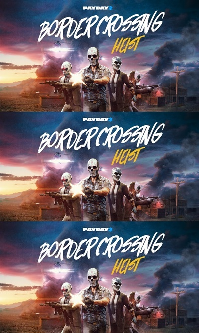 โหลดเกมส์ PAYDAY 2: Border Crossing Heist