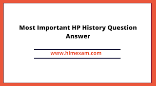 Most Important HP History Question Answer