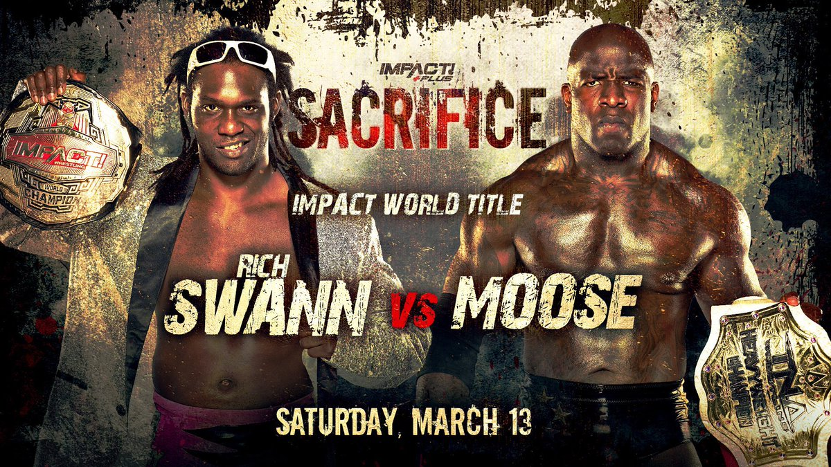 Cobertura: IMPACT Sacrifice 2021 – A chance de Moose!