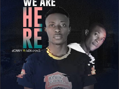 [Gospel] Donny Ft. Ben Chas – Here We Are || naijamp3.com.ng