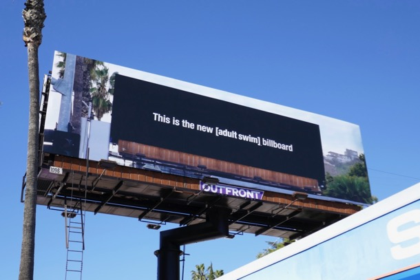 This is the new Adult Swim billboard Sunset Boulevard