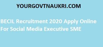 BECIL Recruitment 2020 Apply Online For Social Media Executive SME