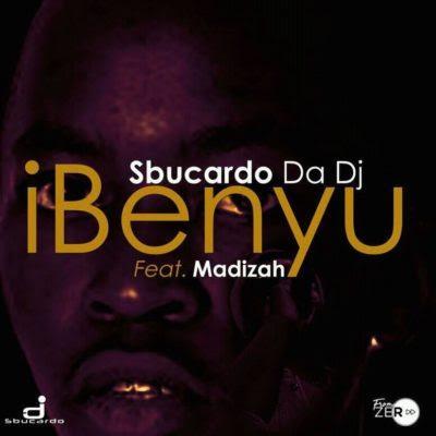 Sbucardo Da DJ – iBenyu (feat. Madizah) 2018 | Download Mp3