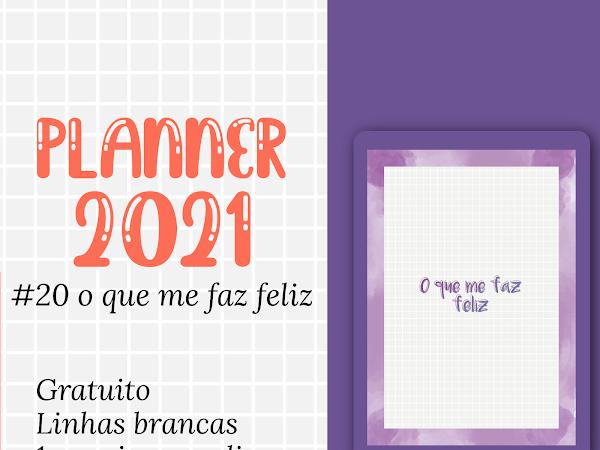 PLANNER 2021 #20: o que me faz feliz gratuito para download