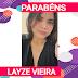 Nossos parabéns especial vai para Layze Vieira 🎂🎊🎉👏