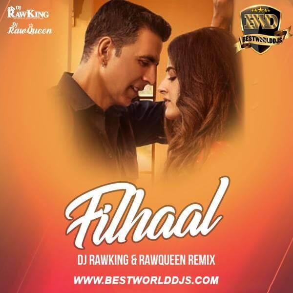 Filhall (Remix) - DJ RawKing X DJ RawQueen