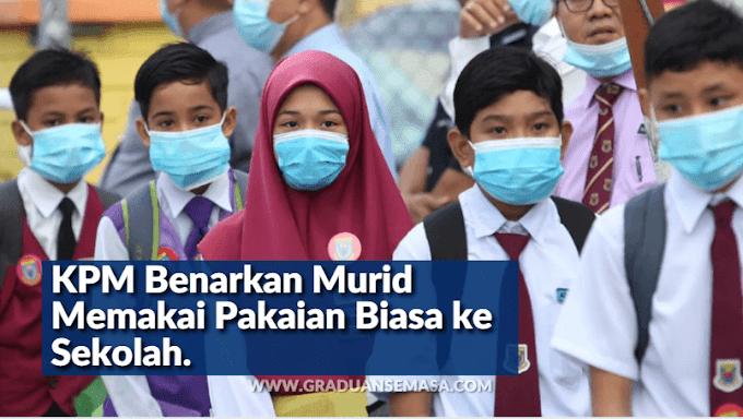 KPM Benarkan Murid Yang Belum Mempunyai Seragam Sekolah Berpakaian Biasa Ke Sekolah Sehingga 26 Mac