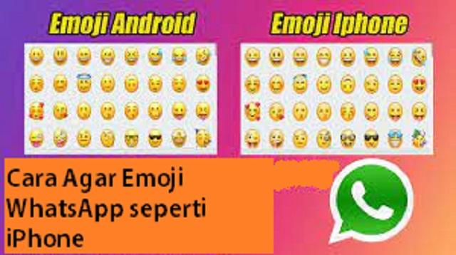 Cara Agar Emoji WhatsApp seperti iPhone