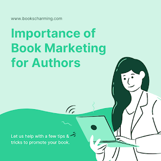 Importance of Book Marketing for Authors and Ways to Achieve it