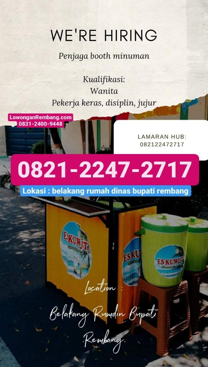 CEPAT TUTUP Lowongan Kerja Penjaga Both Minuman Es Kuwut Rembang Tanpa Syarat Pendidikan, Surat Lamaran, Dan Umur Cukup Chat WhatsApp