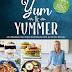 Guest Post: RD Christine McPhail Reviews Greta Podleski's Terrific New Cookbook Yum and Yummer