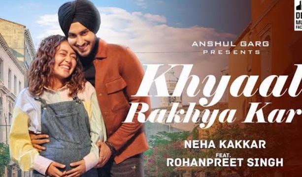 Khyaal Rakhya Kar Neha Kakkar Full Lyrics