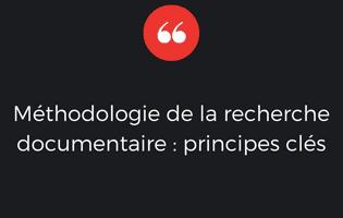 Méthodologie de la recherche documentaire : principes clés