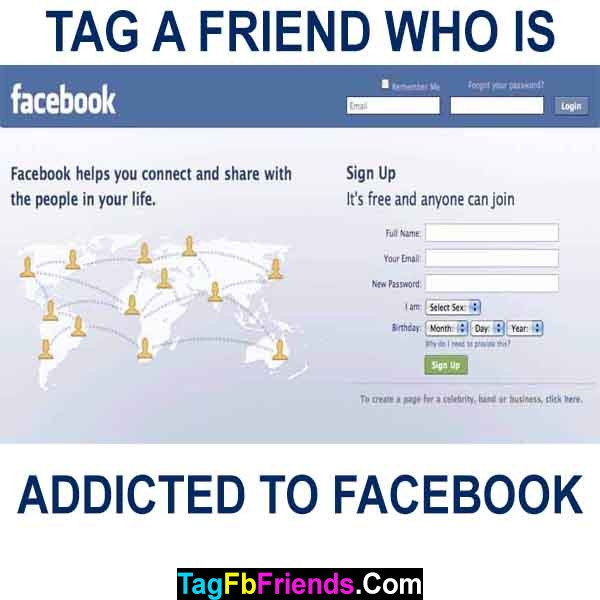 Tag a facebook addicted friend