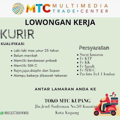 Loker Kupang MTC (Multimedia Trade Center) Sebagai Kurir