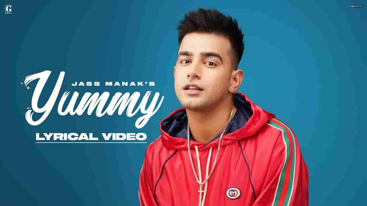 यम्मी Yummy lyrics in Hindi Jass Manak Bad munda Punjabi Song