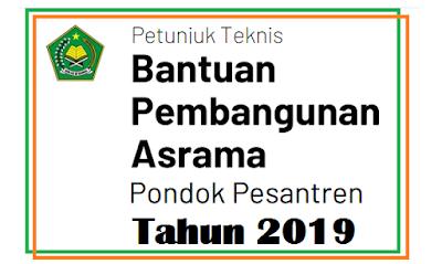 Juknis Bantuan Pembangunan Asrama Pondok Pesantren Tahun  JUKNIS BANTUAN PEMBANGUNAN ASRAMA PONDOK PESANTREN TAHUN 2019