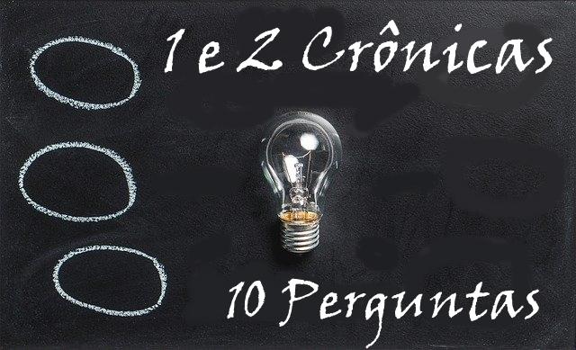 1 e 2 Crônicas 10 Perguntas
