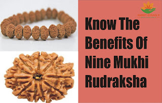KNOW THE BENEFIT OF NINE MUKHI RUDRAKSHA