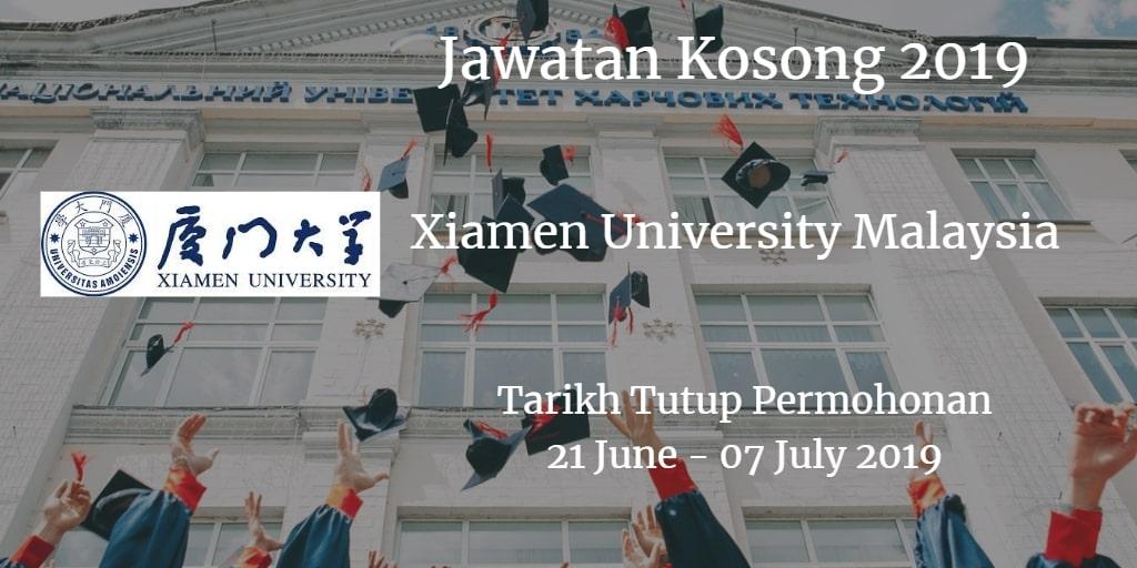 Jawatan Kosong Xiamen University Malaysia 21 June - 07 July 2019
