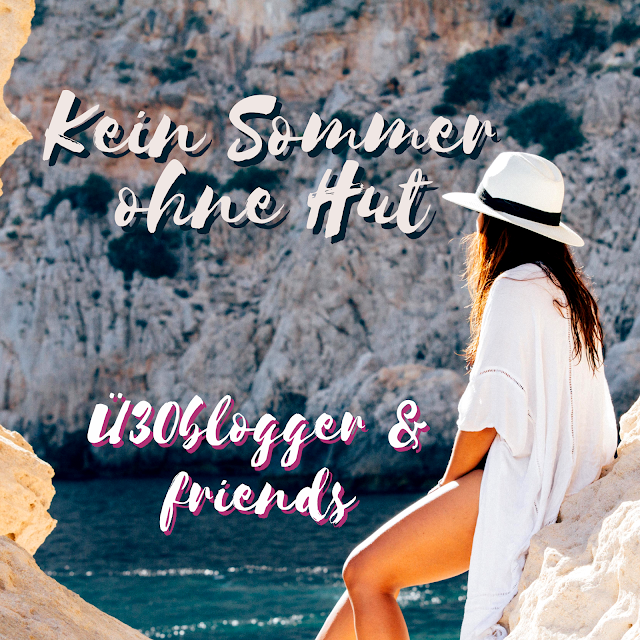 blogparade: Kein Sommer ohne Hut - ü30Blogger & Friends