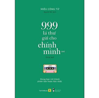 Sách Song Ngữ: 999 Lá Thư Gửi Cho Chính Mình - Mong Bạn Trở Thành Phiên Bản Hoàn Hảo Nhất (P.2)  ebook PDF EPUB AWZ3 PRC MOBI