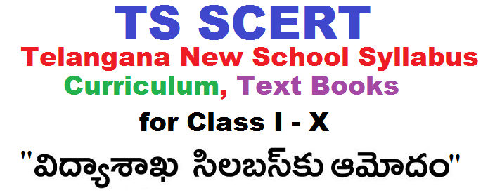 Telangana TSSCERT New School Syllabus Curriculum for Class I-X,SCERT Telangana, TS SCERT, New Curriculum, School Syllabus, New Text Books, SCERT Director, Telangana Culture, Poet,History, Festival reflects in New Text Books, TS State Council of Educational Research and Training (TSSCERT), tsscert.gov.in, scert.telangana.gov.in
