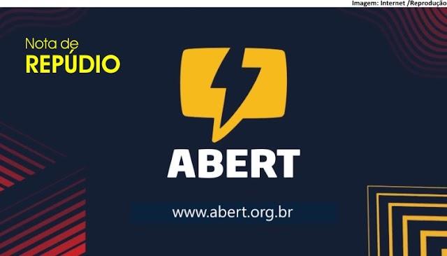 NOTA DE REPÚDIO ABERT - Associação Brasileira de Emissoras de Rádio e Televisão