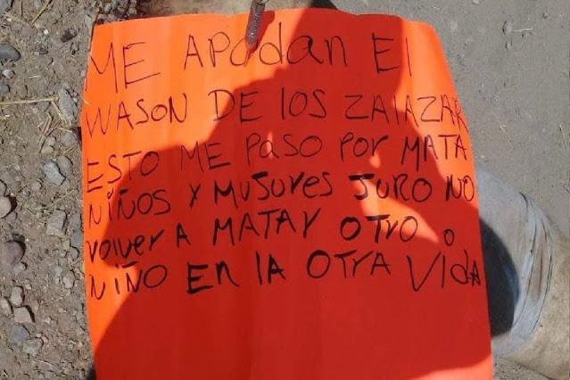 """Esto me paso por andar asesinando a niños y mujeres; El Wason del Cártel de Los Salazar es dejado junto a sus restos con un narcomensaje """"juro en la otra vida no matar"""""""