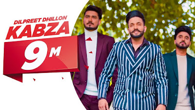 Kabza Song Lyrics Dilpreet Dhillon Ft. Gurlej Akhtar - Punjabi Songs Lyrics