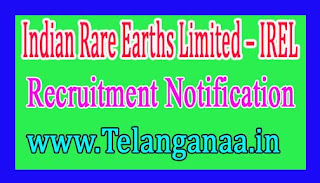 Indian Rare Earths Limited – IREL Recruitment Notification 2017 Last Date 15 -12- 2016